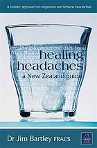 Healing headaches : a New Zealand guide