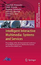Intelligent interactive multimedia: Systems and services : proceedings of the 5th International Conference on Intelligent Interactive Multimedia Systems and Services (IIMSS 2012)