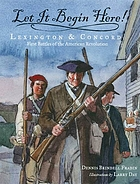 Let it begin here! : Lexington & Concord : first battles of the American Revolution