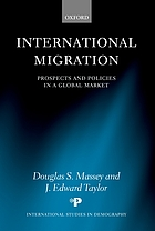 International migration : prospects and policies in a global market