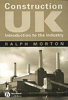 Construction UK : introduction to the industry