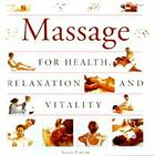 Massage : for health, relaxation and vitality