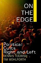 On the edge : political cults right and left