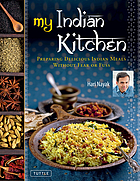 My Indian Kitchen : Preparing Delicious Indian Meals without Fear or Fuss.