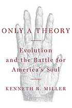 Only a theory : evolution and the battle for America's soul