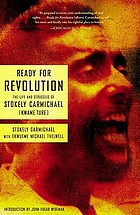Ready for revolution : the life and struggles of Stokely Carmichael (Kwame Ture)