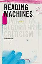 Reading machines : toward an algorithmic criticism