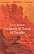 Incidents of travel in Yucatan. Vol. 1. by  John L Stephens