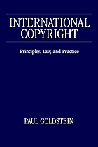 International copyright : principles, law, and practice