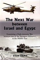 The next war between Israel and Egypt : examining a high-intensity war between two of the strongest militaries in the Middle East