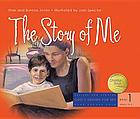 The story of me : designed for parents to read with children ages 3 to 5
