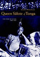 Queen Salote of Tonga : the story of an era 1900-1965