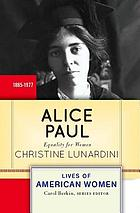 Alice Paul : equality for women