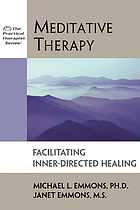 Meditative therapy : facilitating inner-directed healing