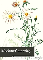 Meehans' monthly : a magazine of horticulture, botany, and kindred subjects.