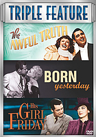 The awful truth ; Born yesterday ; His girl Friday