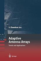 Adaptive antenna arrays : trends and applications