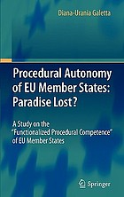 Procedural autonomy of EU member states : paradise lost? : a study on the
