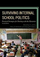 Surviving internal school politics : practical strategies for dealing with the dynamics