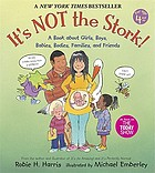 It's not the stork! : a book about girls, boys, babies, bodies, families, and friends