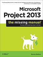 Microsoft Project 2013 : the missing manual