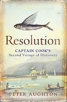 Resolution : the story of Captain Cook's second voyage of discovery