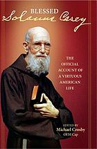 Solanus Casey : the official account of a virtuous American life