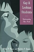 Gay and lesbian students : understanding their needs