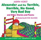 Alexander and the terrible, horrible, no good, very bad day : and other stories and poems