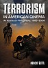 Terrorism in American cinema : an analytical filmography,... by  Robert Cettl