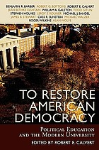 To restore American democracy : political education and the modern university