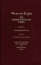 The Frederick Douglass papers. Series 2, Autobiographical writings., Vol. 2, My bondage and my freedom