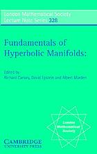 Fundamentals of Hyperbolic Manifolds : Selected Expositions.
