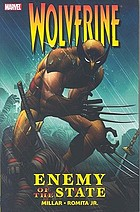 Wolverine. Enemy of the state. Ultimate collection