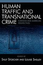 Human Traffic and Transnational Crime: Eurasian and American Perspectives cover image