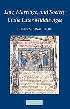 Law, marriage, and society in the later Middle Ages : arguments about marriage in five courts