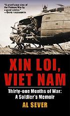 Xin loi, Viet Nam : thirty-one months of war: a soldier's memoir