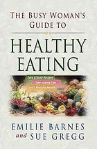 The busy women's guide to healthy eating