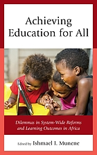 Achieving education for all : dilemmas in system-wide reforms and learning outcomes in Africa