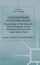 Contemporary economic issues : proceedings of the Eleventh World Congress of the International Economic Association, Tunis