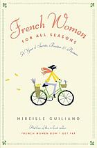 French women for all seasons : a year of secrets, recipes &amp; pleasure