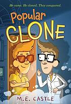Popular clone. (Clone chronicles, vol. 1.)