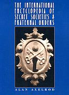The international encyclopedia of secret societies and fraternal orders