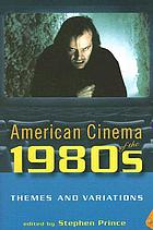 American cinema of the 1980s : themes and variations