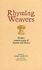 Rhyming weavers, and other country poets of Antrim and Down
