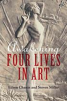 Awakening : four lives in art