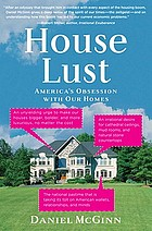 House lust : America's obsession with our homes