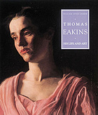 Thomas Eakins : his life and art