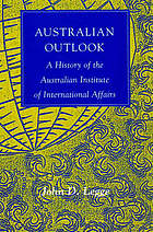 Australian outlook : a history of the Australian Institute of International Affairs