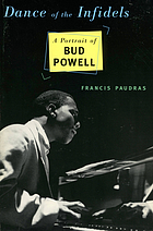 Dance of the infidels : a portrait of Bud Powell